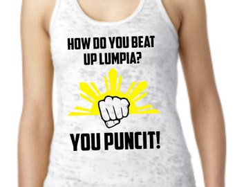 How to you beat up Lumpia?