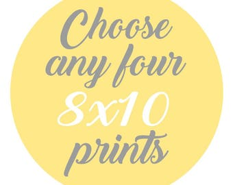 SALE - Mix and Match - Create Your Own Set - Choose Any Four 8x10 Inch Prints for 50 Dollars - You Choose The Prints and Colors
