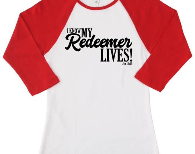 I Know My Redeemer Lives, Raglan Red and White t-shirt, Women's Scripture Tee, Job 19:25