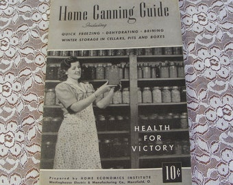 1943 Westinghouse Home Canning Guide Booklet for WWII Homefront Health for Victory Dehydrating Freezing Winter Storage of Food - 9623