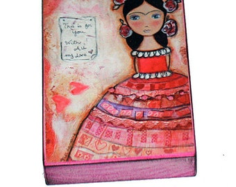 Frida - This is for you - ACEO Giclee print mounted on Wood (2.5 x 3.5 inches) Folk Art  by FLOR LARIOS