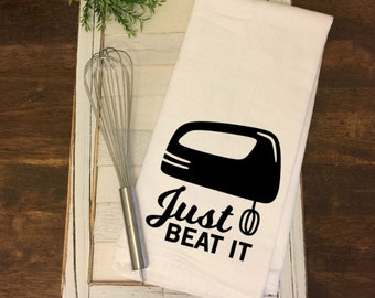 Flour Sack Towel - Just Beat It