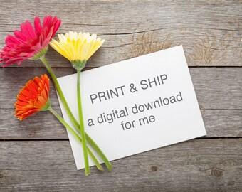 Print and Ship a digital download