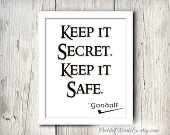 Gandalf Quote Poster, Lord of the Rings, Keep It Secret Keep it Safe, LOTR Quote, Gandalf Download Print, Lord of the Rings Poster, Hobbit