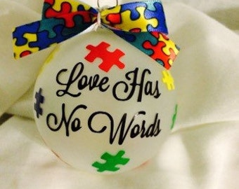 """Last minute gift idea Autism Awareness """"Love has no words""""  Personalized or Phrased Ornament."""