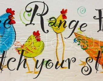 """5.5"""" X 21""""  #121 Free Range Chickens Watch Your Step Chicken Sign Original painting"""