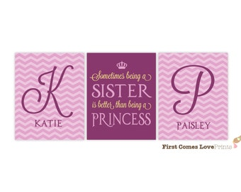 Sometimes Being a Sister is Better than Being a Princess - PRINTABLE  Sister Name Art  - Chevron - Any Colors/Size - Quote - Girl bedroom