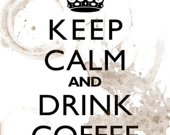 "Wall Decor Art Print ""Keep Calm And Drink Coffee"""