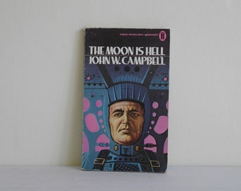 The Moon is Hell by John W Campbell, NEL 1975, Sci Fi Books, Science Fiction, Sci Fi Books, Novels, Vintage Sci-Fi, Sci-Fi, Sci Fi