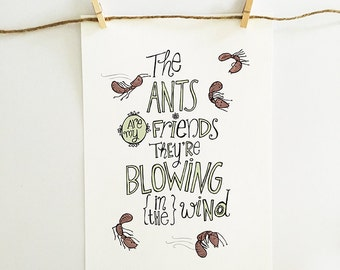 The Ants Are My Friends - print