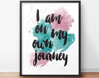 Printable Art, I Am On My Own Journey, Watercolor Print, Typographic Print, Quote Print, Digital Print, Motivational Print, Dorm Decor