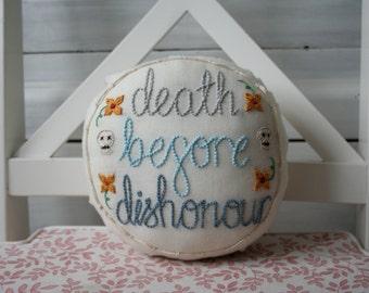 ProfanityJane Embroidered Swear Word Pillow - Death Before Dishonour