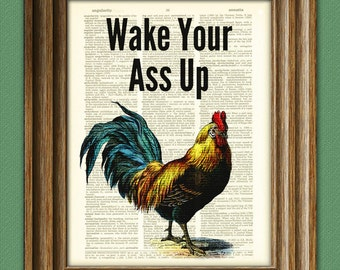 Wake Your Ass Up Rooster art print dictionary page illustration book print