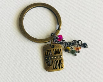Live What You Love Keychain