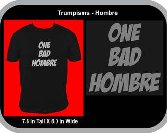 One Bad Hombre - T-shirt