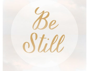 Be Still Print - Art Print - Pretty Chic - Be Still and Know - Inspirational Art - Wall Art - Psalm 46:10