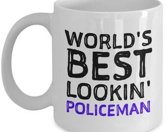 Coffee Mug Gifts for Policeman - World's Best Lookin' Policeman