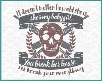 Svg, Cutting File, Father, Dad, Gun Dad, Gun Nut, Gun Lover, Funny Father, Daughter, Father's Day, Men's Shirt, Biker, Cricut, Silhouette