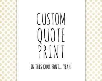 Custom Quote Art Print, unique personalized gift for her, for him