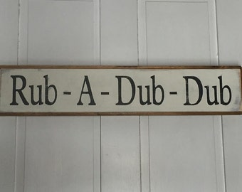 Rub A Dub Dub Sign