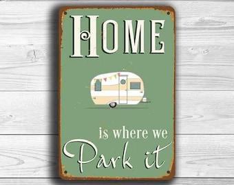 HOME is Where we Park It Sign, Vintage style Camping Signs, Camping Decor, Camping Sign, Home is where we park it, RV Signs, RV Decor