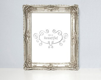 Life is Beautiful, gold foil, real gold foil, gold wall art, calligraphy print, gold foil, wall art, silver foil, silver foil print