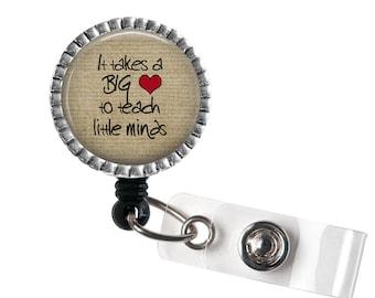 It Takes a BIG Heart to Teach Little Minds ID Badge Reel, Teacher ID Badge Holder, Teacher Gift
