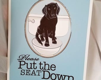 Put the Seat Down Black Lab - Eco-Friendly 8x10 Print