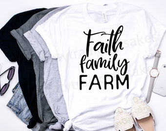 Family Faith Farm T-Shirt//Farm Women's T-shirt//Bella Canvas Shirt//Graphic Shirt, Farming Shirt// Farm Tee