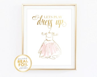 Let's play dress up, Gold Foil, Real Foil Print, Silver foil, Wall Art, Nursery Decor, Baby girl room decor, play room decor