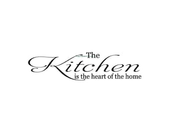 The Kitchen Is The Heart Of The Home - Wall Decal - Kitchen Wall Decal, Vinyl Wall Decals, Wall Decor, Kitchen Decor, Kitchen Decal