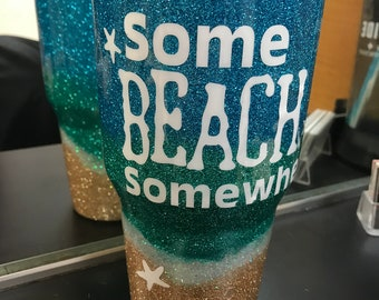 Some Beach Somewhere Tumbler Cup, Personalized Tumbler, Beach Cup Tumbler