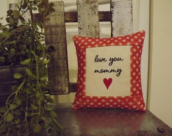 "love you mommy Small Red Mother PILLOW  Approx 6"" x 6 1/2""  Machine embroidered and handmade pillow  FREE SHIPPING!!"