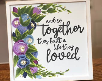 Selah Signs And So Together They Built A Life They Loved Hand Painted Wood Sign Marriage Sign Wedding Sign Marriage Matters Wedding Vows
