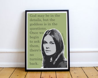 """Gloria Steinem """"the goddess is in the questions"""" art print/poster"""