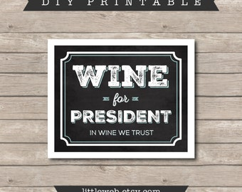 Wine for President Printable, Chalkboard Art Print, Kitchen Wine Art Instant Download