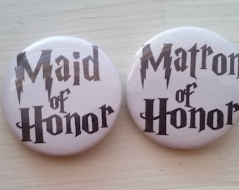 Maid OR Matron of Honor Pinback Button [Wizard Inspired <3]
