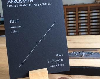 Letterpress typeset Song Lyrics - Aerosmith - I don't want to miss a thing