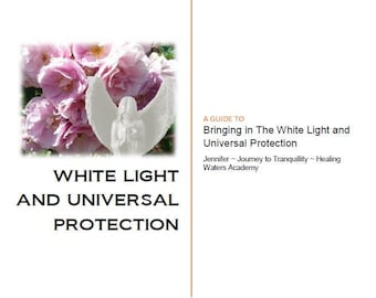 A Guide to bringing in the White Light and Protection