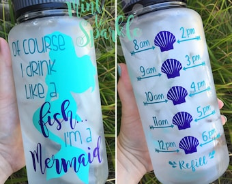 Of course I drink like a fish, I'm a mermaid. Motivational water bottle with hourly time tracker . Mint/Purple/Teal