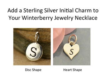 Add a sterling silver initial disc or heart charm to your Winterberry Jewelry necklace- Upgrade/Add on for item being purchased from WBJ