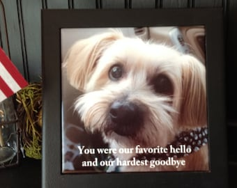 Your Dog's Picture, Your Dog's Name, Personalized, Bereavement Dog Tile, Hardest Goodbye Framed Tile, Favorite Hello