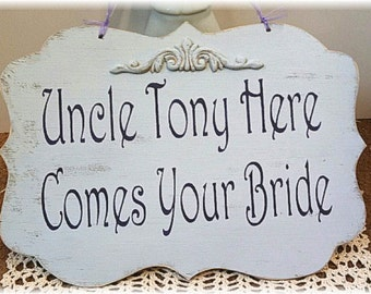Wedding Sign Uncle Here Comes Your Bride Wood White Shabby Chic Custom Ring Bearer Aisle Photo Prop