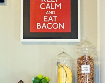 Keep Calm and Eat Bacon Poster- Printable