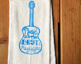 Flour Sack Tea Towel - Music Is The Best Medicine  - Hand Printed Original illustration - Guitar, Music, Ukulele