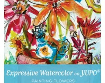 Expressive Watercolor on YUPO®: Painting Flowers with Jodi Ohl DVD