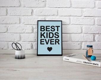 Best Kids Ever Poster, Kids Print, Baby Print Poster, Happy Art, Typography Poster, Kids Room Decor.