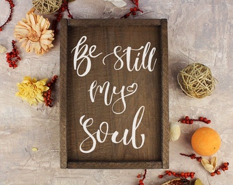 Be Still My Soul Sign Rustic Wood Sign Rustic Home Decor Christian Art Christian Wall Decor