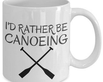 Canoe coffee mug - i'd rather be canoeing