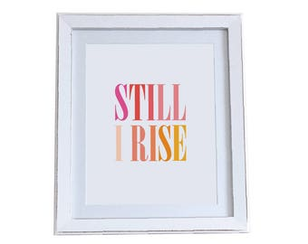 Still I Rise Print